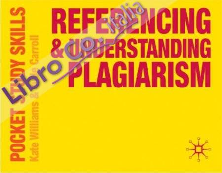 Referencing and Understanding Plagiarism.