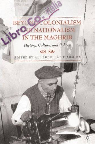 Beyond Colonialism and Nationalism in the Maghrib