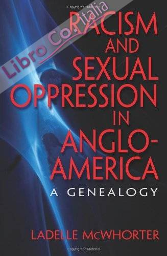 Racism and Sexual Oppression in Anglo-America.