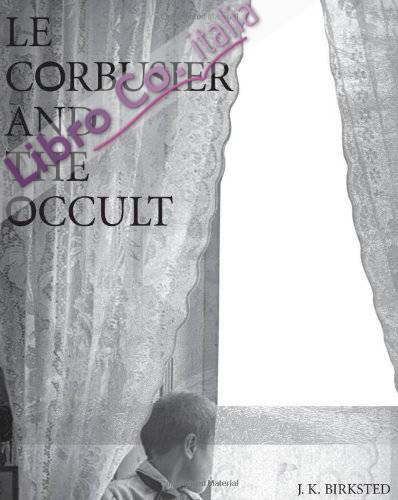 Corbusier and the Occult