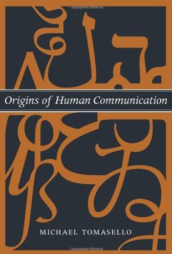 Origins of Human Communication.