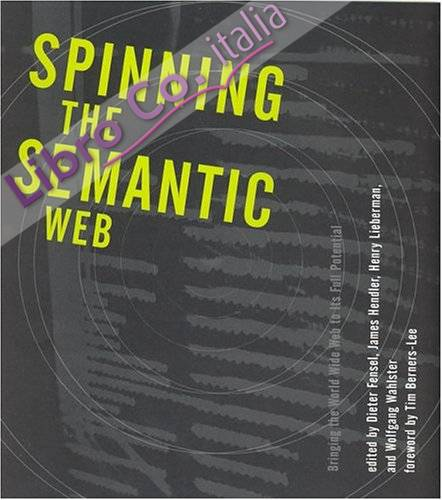 Spinning the Semantic Web.