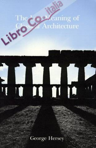 Lost Meaning of Classical Architecture.