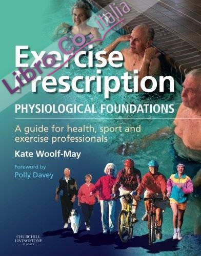 Exercise Prescription - The Physiological Foundations.