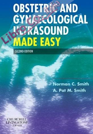 Obstetric and Gynaecological Ultrasound Made Easy