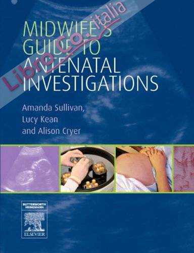 Midwife's Guide to Antenatal Investigations