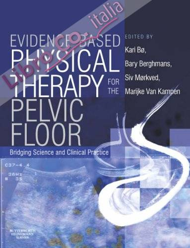 Evidence-based Physical Therapy for the Pelvic Floor.