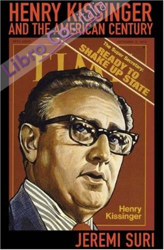 Henry Kissinger and the American Century.