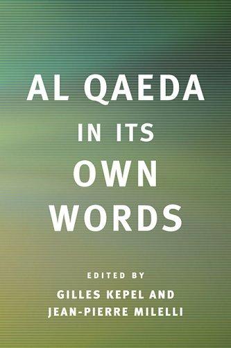 Al Qaeda in Its Own Words.