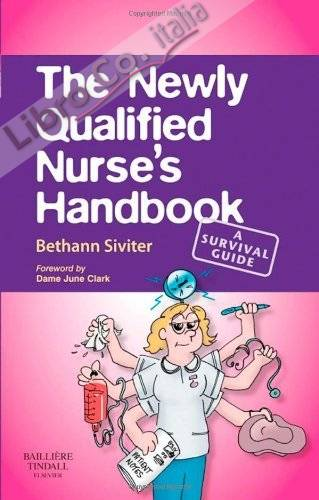 Newly Qualified Nurse's Handbook.