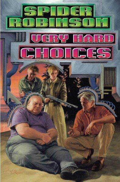 Vey Hard Choices.