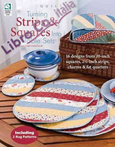Turning Strips & Squares Into Table Sets.