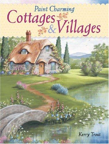 Paint Charming Cottages and Villages
