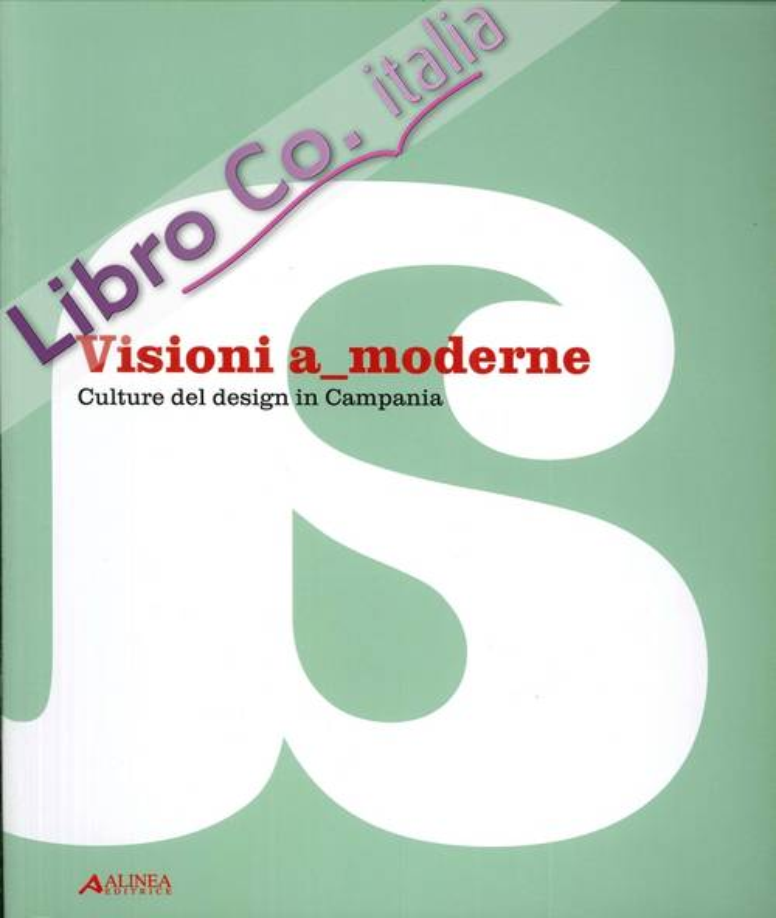 Visioni a Moderne. Culture del Design in Campania