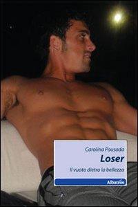 Loser. Il vuoto dietro la bellezza