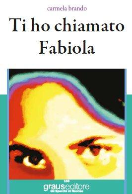 Ti ho chiamato Fabiola