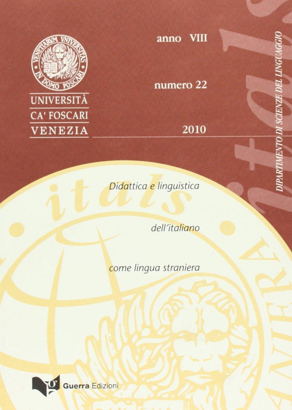 Itals. Didattica e linguistica dell'italiano come lingua straniera (2010). Vol. 22