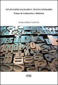 Texto especializado y texto literario temas de traducìon y didàctica