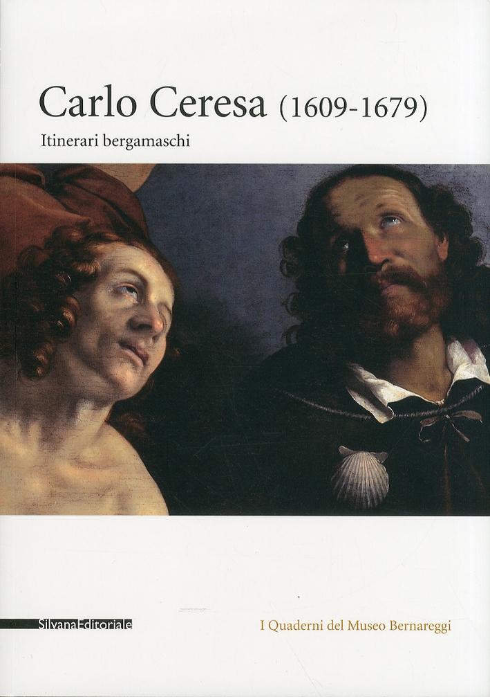 Carlo Ceresa (1609-1679). Itinerari Bergamaschi