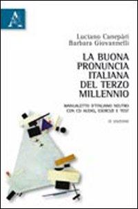 La Buona Pronuncia Italiana del Terzo Millennio. Manualetto d'Italiano Neutro. con Esercizi, Test. con CD-ROM