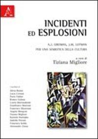 Incidenti ed esplosioni. A. J. Greimas e J. M. Lotman. Per una semiotica della cultura