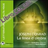 La linea d'ombra. Audiolibro. CD Audio formato MP3. Con e-text. Ediz. integrale