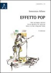Effetto pop. Uno sguardo critico sulla musica più diffusa degli ultimi cinquant'anni
