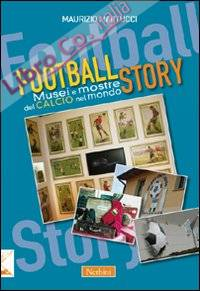 Football story. Musei e mostre del calcio nel mondo