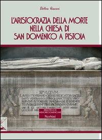 L'aristocrazia della morte nella chiesa di San Domenico a Pistoia