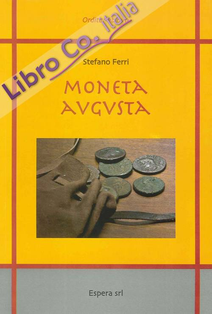 Moneta augusta. Guida all'identificazione delle monete romane imperiali