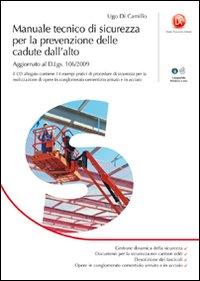 Manuale tecnico di sicurezza per la prevenzione delle cadute dall'alto. Con CD-ROM
