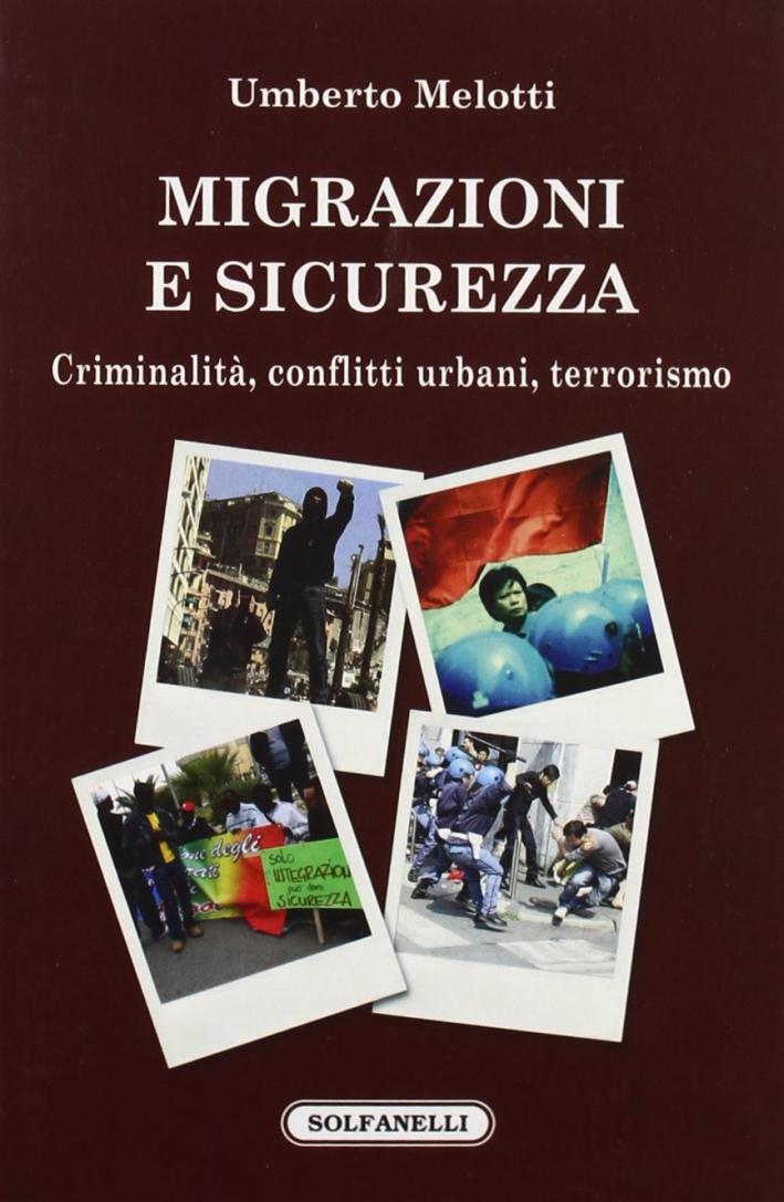 Migrazioni e sicurezza. Criminalità, conflitti urbani, terrorismo