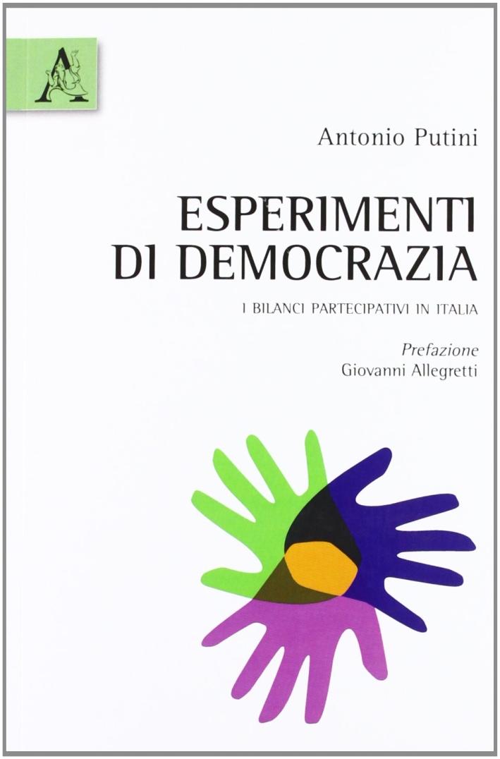 Esperimenti di democrazia. I bilanci partecipativi in Italia
