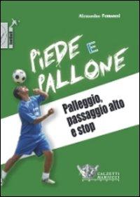 Piede e pallone. Palleggio, palla alta e stop. Con DVD
