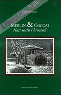 Merlin & Coccai. Nati sotto i broccoli
