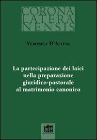 La Partecipazione dei laici nella preparazione giuridico-pastorale al matrimonio canonico
