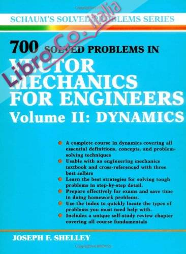 700 Solved Problems In Vector Mechanics for Engineers.