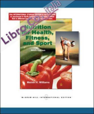 Nutrition for Health, Fitness and Sport.