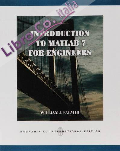 Introduction to Matlab 7 for Engineers