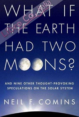 What If the Earth Had Two Moons?.
