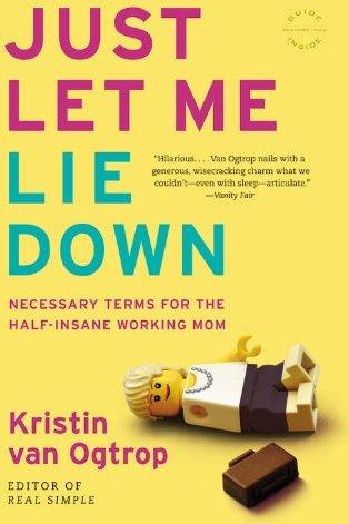 Just Let Me Lie Down.