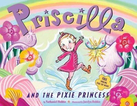 Priscilla and the Pixie Princess.