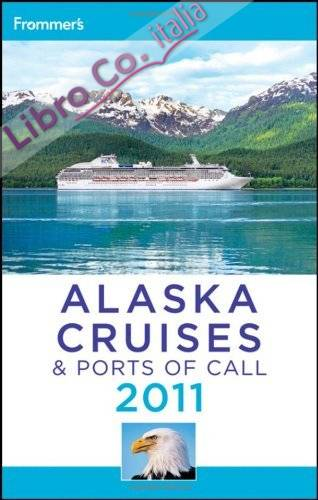 Frommer's Alaska Cruises and Ports of Call