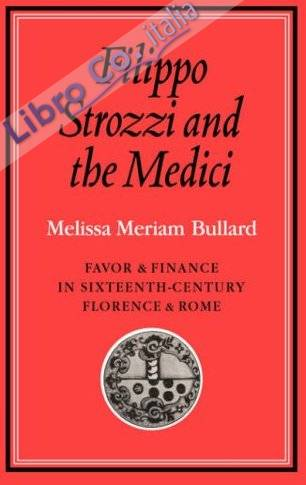 Filippo Strozzi and the Medici