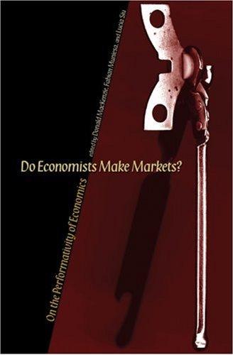 Do Economists Make Markets?
