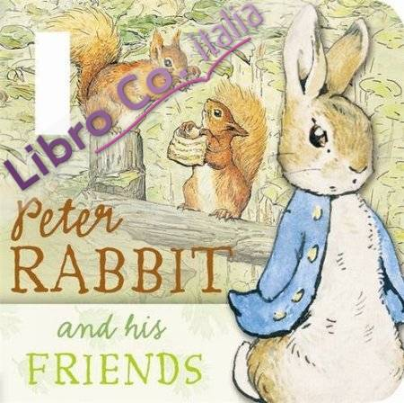 Peter Rabbit and His Friends.