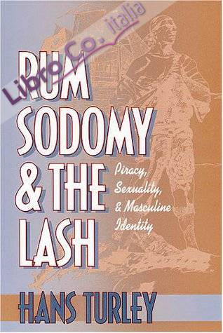 Rum, Sodomy and the Lash.