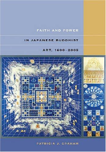 Faith and Power in Japanese Buddhist Art, 1600-2005.