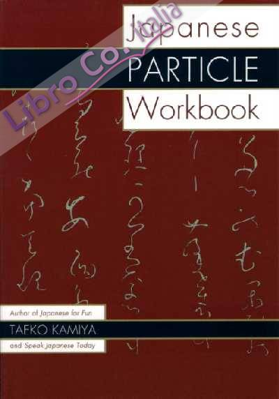 Japanese Particle Workbook.
