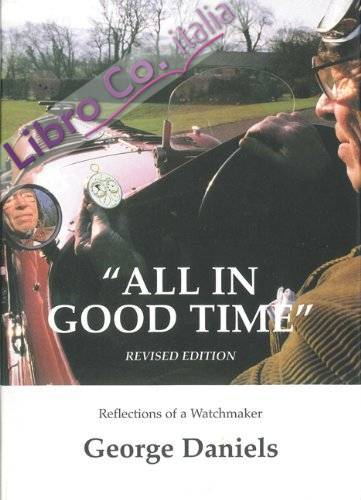 All in Good Time. Reflections of a Watchmaker.